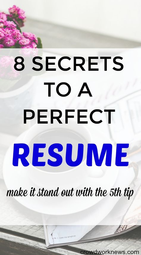 How to Make a Resume: 8 Secret Tips to Create a Perfect Resume