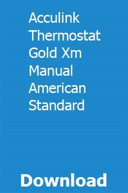 Acculink Thermostat Gold Xm Manual American Standard American