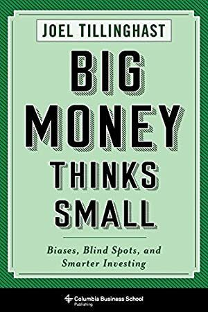 Pdf Free Big Money Thinks Small Biases Blind Spots And Smarter