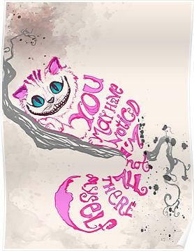 I'm not all there myself - Cheshire Cat Posters