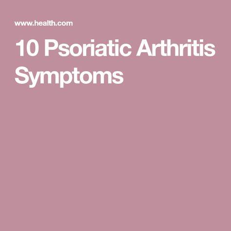 10 Psoriatic Arthritis Symptoms