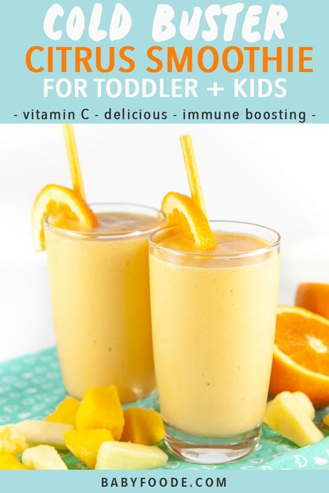 Cold Buster Smoothie for Toddler + Kids This Cold Buster Smoothie is loaded with vitamin C, natural electrolytes and probiotics that will boost the immune system, aid in digestion as well as provide extra hydration.