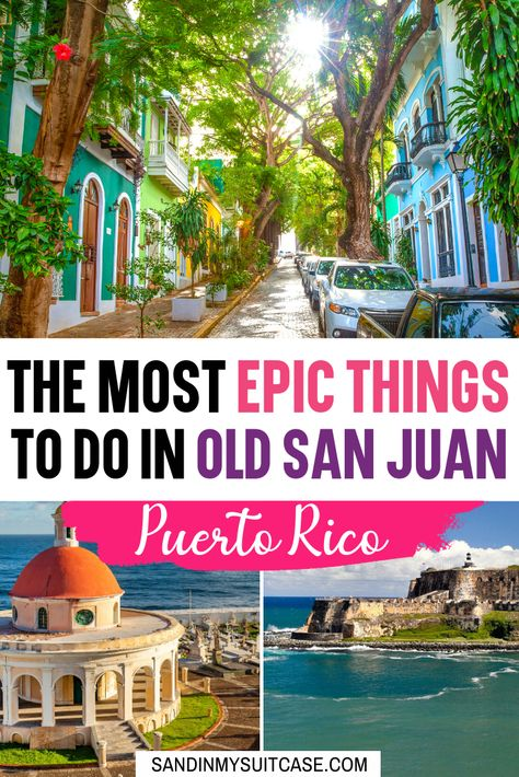 The Most Epic Things in Old San Juan, Puerto Rico