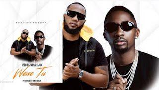 Izzo Business Ft Jux Wewe Tu Download Audio Mp3 Latest Music Videos Nigerian Music Videos Audio
