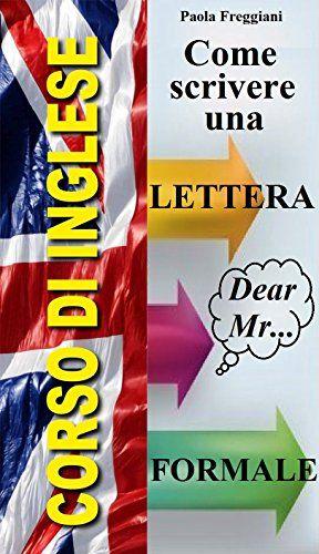 Corso Di Inglese Come Scrivere Una Lettera Formale Libro Kindle