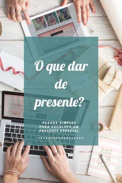 Passos Simples Para Escolher O Presente Ideal Presente Para