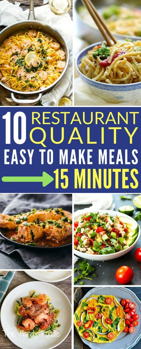 10 Best 15 Minute Meals That Look Gourmet Easy College Meals Cheap Healthy Meals Quick Dinner Recipes
