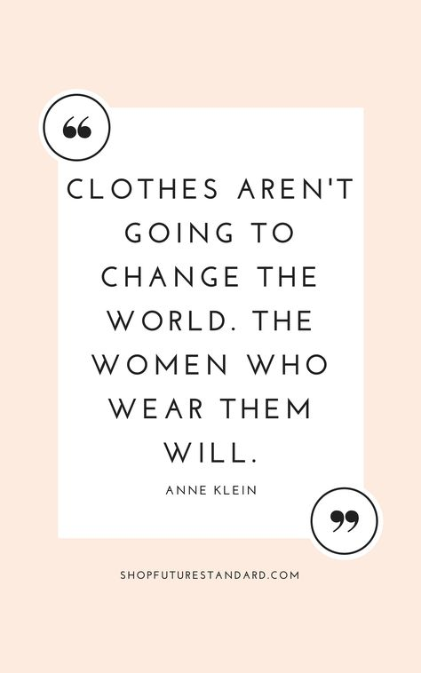 fashion quotes Anne Klein Quote Ethical Style Quotes to Inspire More Conscious Living Motivacional Quotes, Woman Quotes, Life Quotes, Style Quotes, Quotes About Style, Living Quotes, Anne Klein, Fashion Designer Quotes, Fashion Quotes
