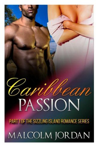 Download Pdf Caribbean Passion Bmww Interracial Romance Novel Free Epub Mobi Ebooks Interracial Romance Romance Novels Books To Read