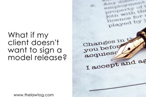 What if my client doesnu0027t want to sign a model release form - photography release form