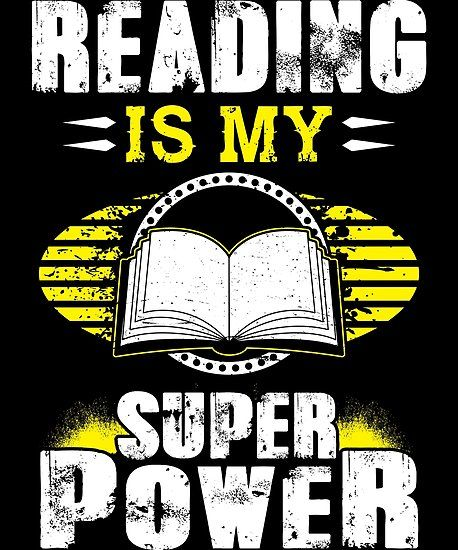 Reading Is My Superpower Shirt Poster By Warmfeelapparel Reading Posters Super Powers Book Week