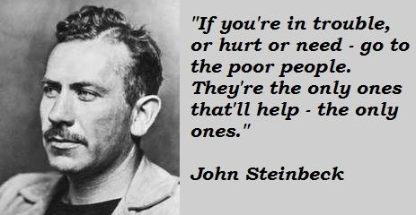 Image result for steinbeck go to the poor people save