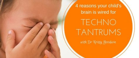 4 Reasons your child's brain is wired to have techno tantrums