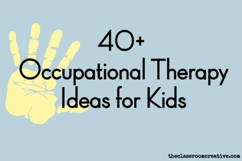 OccupationalTherapy Ideas for Kids