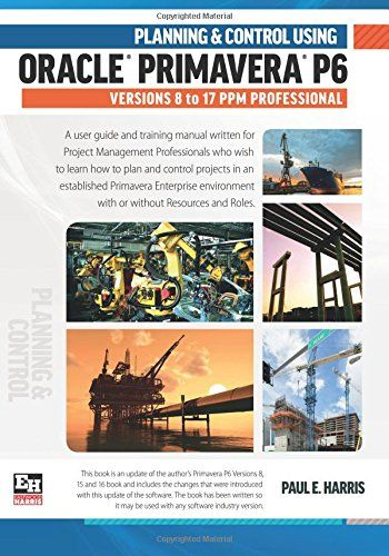 Pdf Planning And Control Using Oracle Primavera P6 Versions 8 To 17 Ppm Professional Project Management Professional How To Plan Ebook
