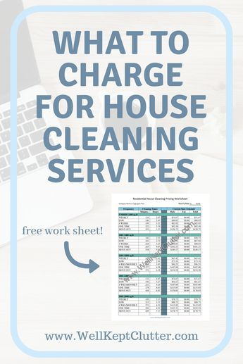 How Much To Charge For House Cleaning Well Kept Clutter House Cleaning Services Clean House Cleaning Hacks
