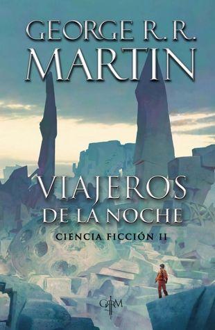 Lee Sueña Vuela Viajeros De La Noche De George R R Martin Ciencia Ficcion Libros Ciencia Ficcion Libros