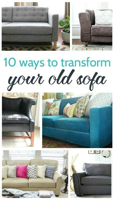 10 Ways To Transform Your Old Sofa Old Sofa Sofa Makeover Funky Home Decor