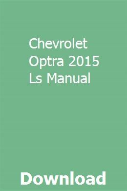 Chevrolet Optra 2015 Ls Manual With Images Chevrolet Optra Chevrolet Study Guide