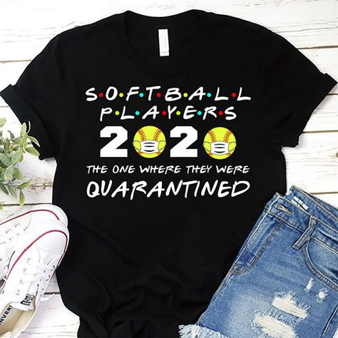 Softball Players 2020 The One Where They Were Quarantined shirt by TeeHin. Thousands of designs available for you on shirts, hoodies, posters and mugs . Made in USA, Worldwide Shipping. Softball Workouts, Softball Memes, Softball Tournaments, Softball Drills, Softball Crafts, Softball Bows, Softball Shirts, Softball Players, Girls Softball