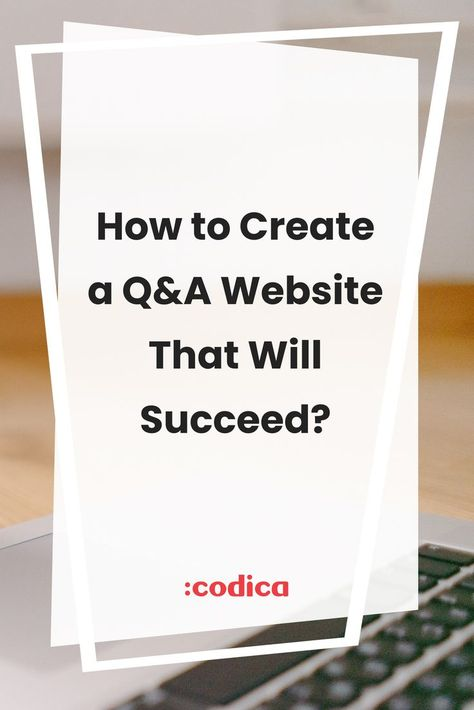 How to Create a Q&A Website That Will Succeed