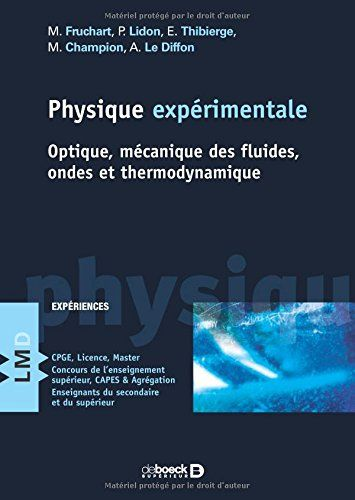 Telecharger Physique Experimentale Optique Mecanique Des Fluides Ondes Et Thermodynamique Francais Pdf Par Michel Fruchart Pierr Ebook Pdf Download Angers