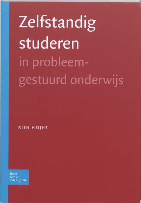 Zelfstandig studeren in probleemgestuurd onderwijs - Rien Heijne - #Zelfstandigwerken #Probleemgestuurdonderwijs - plaatsnr. 489.54/002