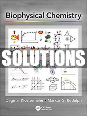Complete Solutions Manual For Biophysical Chemistry 1st Edition By Klostermeier In 2021 Chemistry Solutions Textbook