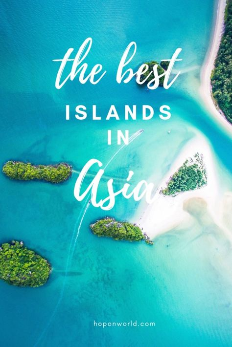 Best Islands in Asia | Are you looking to island hop your way through Asia? We've got you covered. Check out this amazing list of the best islands to add to your island hopping itinerary when in Asia. From the pristine beaches of Thailand, Indonesia and Sri Lanka to the hidden gems in Vietnam, Taiwan and Hong Kong. #islands #asia #travel #hoponworld #bestislandsinasia #islandintinerary