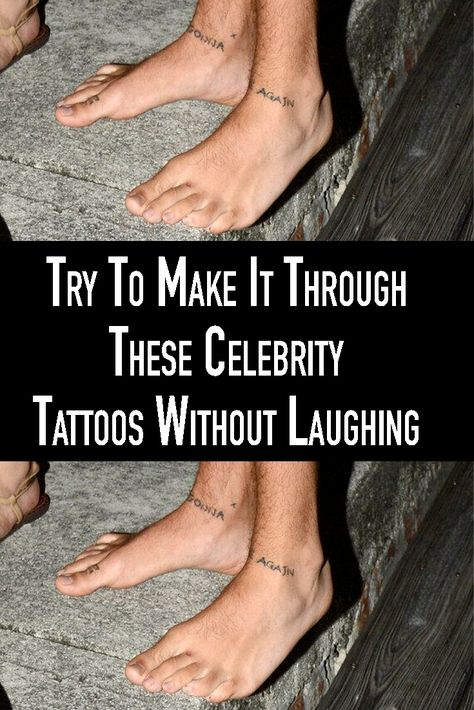 When it comes to celebrities, sometimes they are just like us. These celebrities prove that anyone is capable of making a terrible tattoo decision.