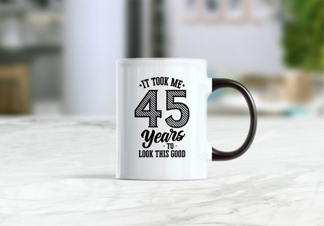 45th Birthday Gift Mug Gifts For Him Her
