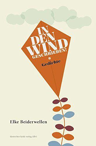 In Den Wind Geschrieben Gedichte Deutscher Lyrik Verlag Geschrieben Wind Den Gedichte Wind Bucher Schreiben