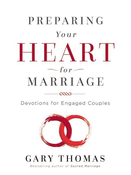 Preparing Your Heart for Marriage: Devotions for Engaged