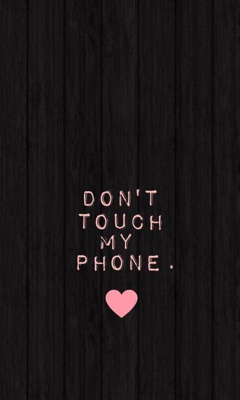 Don T Touch My Phone 無料高画質iphone壁紙 無料で取り放題の高