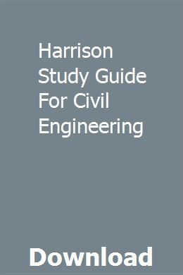 Harrison Study Guide For Civil Engineering Study Guide Online