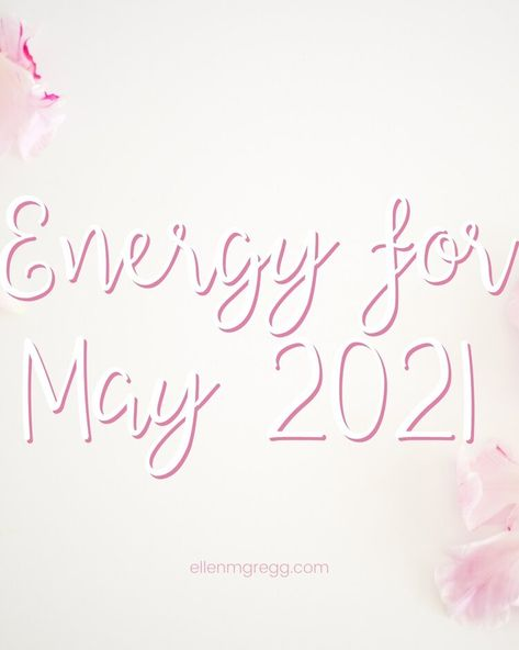 Energy for May 2021 , a blog post by Ellen M. Gregg, Intuitive Channel & Healer. #energyreading #divination #may2021 #may2021energy #beltane2021 #evolution #growth #inspiration #enrichment #desires #ellenmgregg #intuitivechannel #intuitivehealer