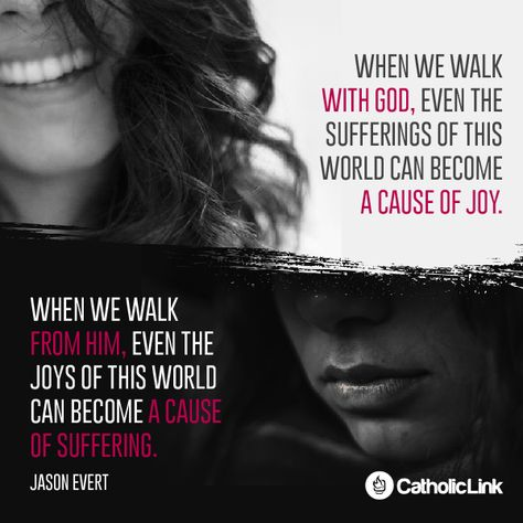 Catholic Quotes When We Walk With God | Catholic-Link.org