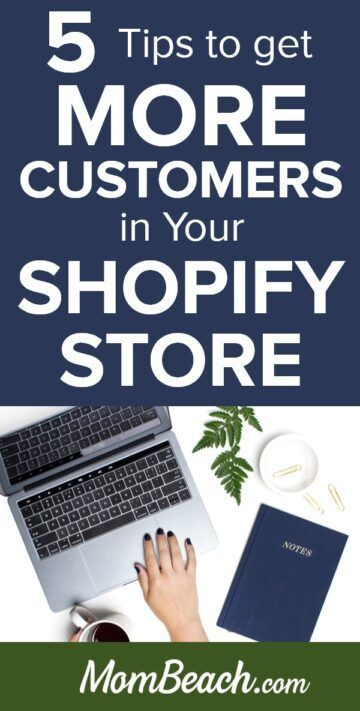 5 Tips to Get More Customers In Your Shopify Store