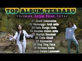 Top Album Thomas Arya Feat Yelse Ii Terbaru 2020 Youtube Lagu Terbaik Lirik Lagu Lagu