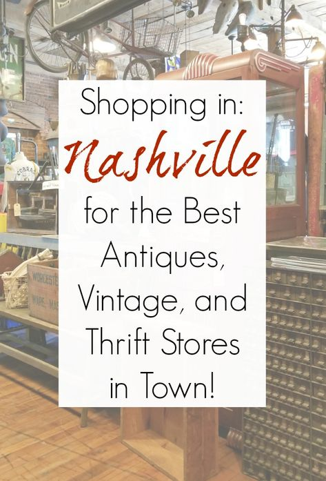 Shopping in Nashville for the best antiques vintage architectural salvage and thrift stores in Nashville TN by Sadie Seasongoods / www. Nashville Flea Market, Nashville Shopping, Nashville Vacation, Tennessee Vacation, Nashville Tennessee, San Diego, Thrift Stores, Thrift Store Shopping, Architectural Salvage
