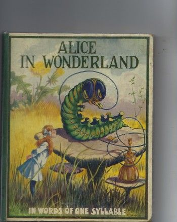 Alice S Adventures In Wonderland Told Mostly In Words Of One