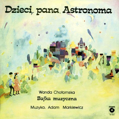 Bajki Grajki Nr 44 Dzieci Pana Astronoma Wwwbajki Grajki