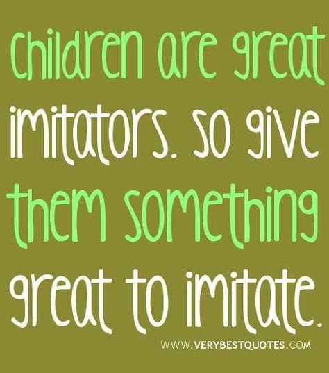 Give Them Something Great to Imitate   Money Saving Mom®