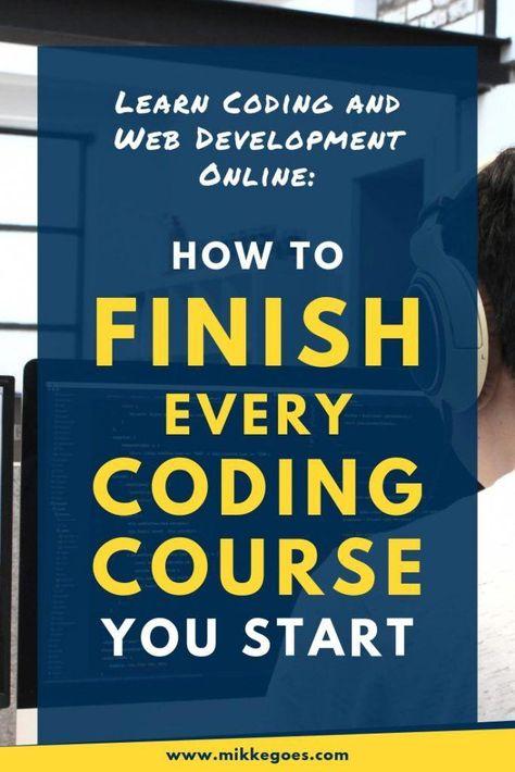 13 Tips For Finishing Every Coding Course You Start