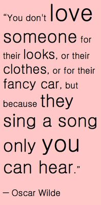 ...because they sing a song only you can hear.