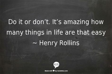 Top quotes by Henry Rollins-https://s-media-cache-ak0.pinimg.com/474x/df/39/b4/df39b4d7441b8bc7b9b912181c485fd7.jpg