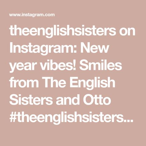 theenglishsisters on Instagram: New year vibes! Smiles from The English Sisters and Otto #theenglishsisters #cotondetulear #cotonpuppies #puppylove #puppiesofinstagram…