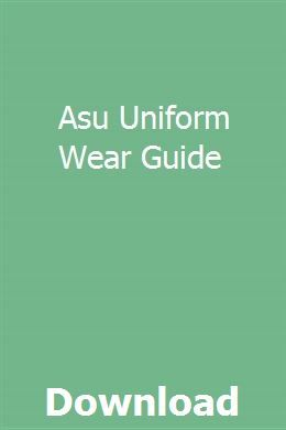 Asu Uniform Wear Guide Pdf Download Full Online Acls Study