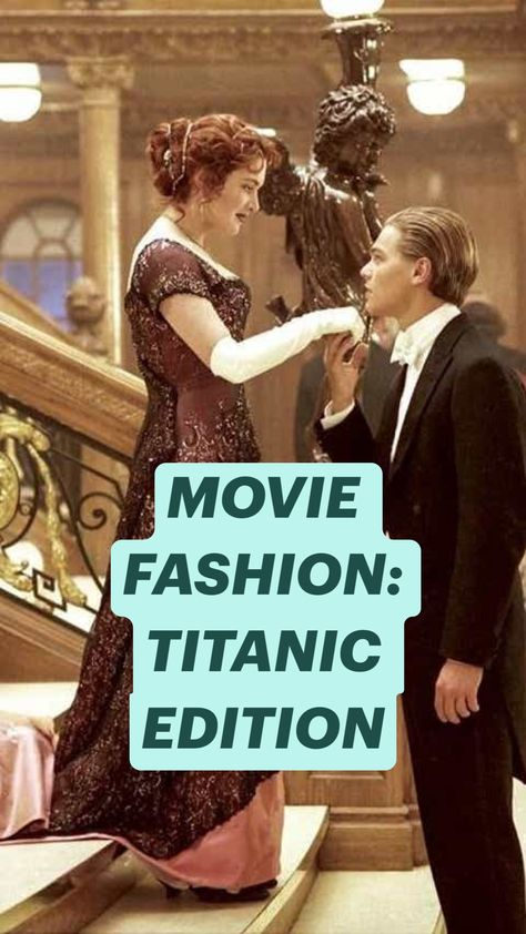 MOVIE FASHION: TITANIC EDITION