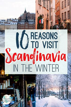 10 Reasons Why You Need To Take A Winter Vacation To Scandinavia The Creative Adventurer In 2020 Winter Vacation Scandinavia Travel The World Quotes